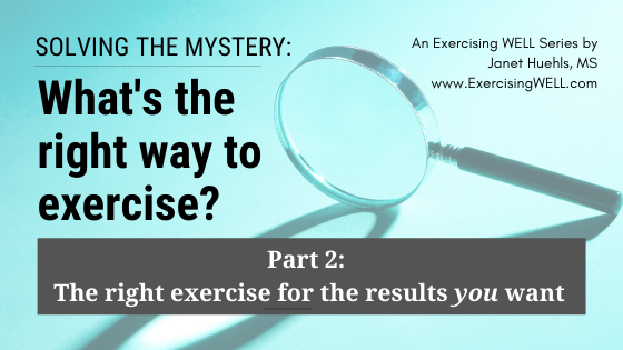 Solving the mystery_ what's the right way to exercise for your body and the real results you want, Part 1 (1)