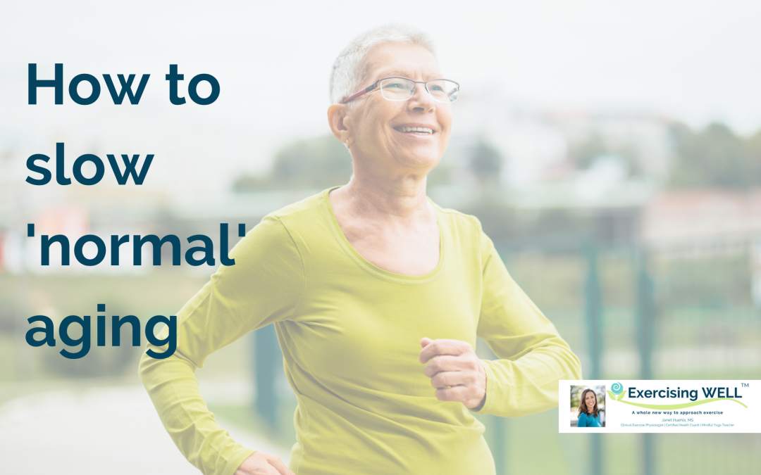 How to slow normal aging