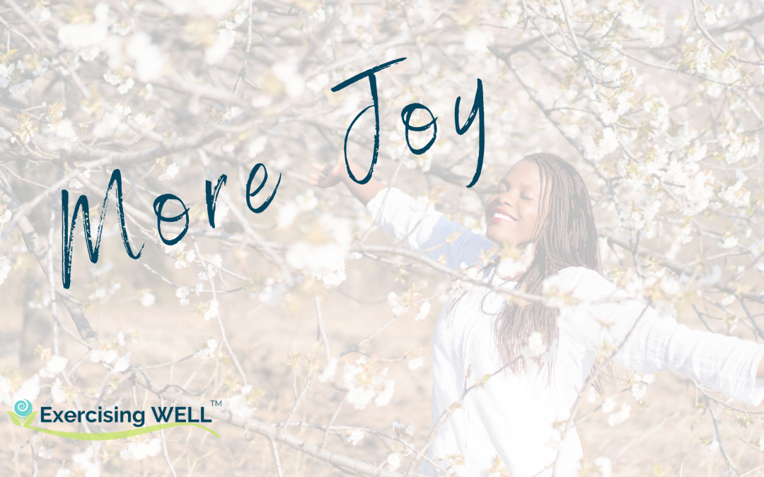 Move to find more joy!