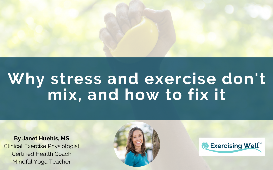 Why stress and exercise don't mix, and how to fix it