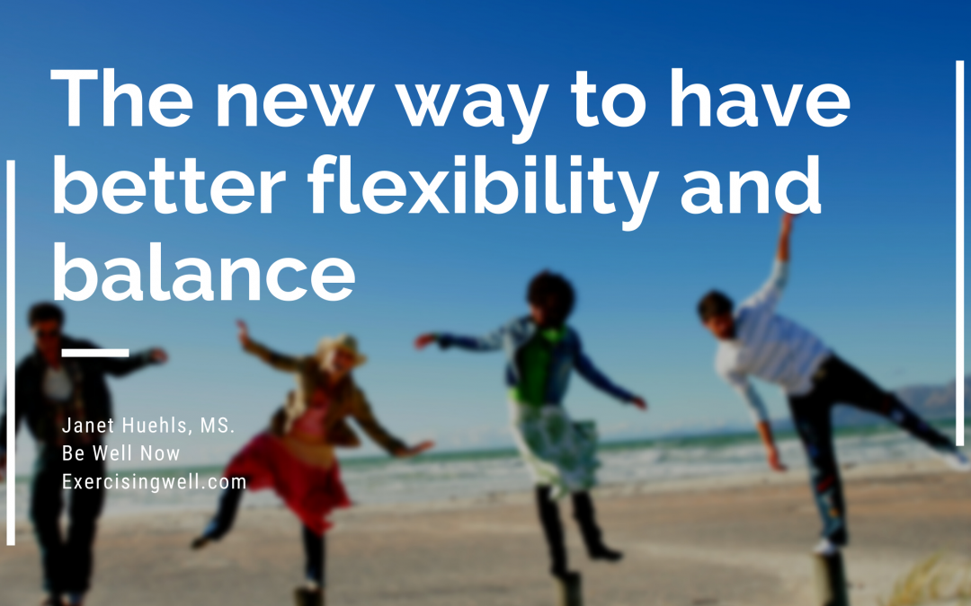 The new way to have better flexibility and balance