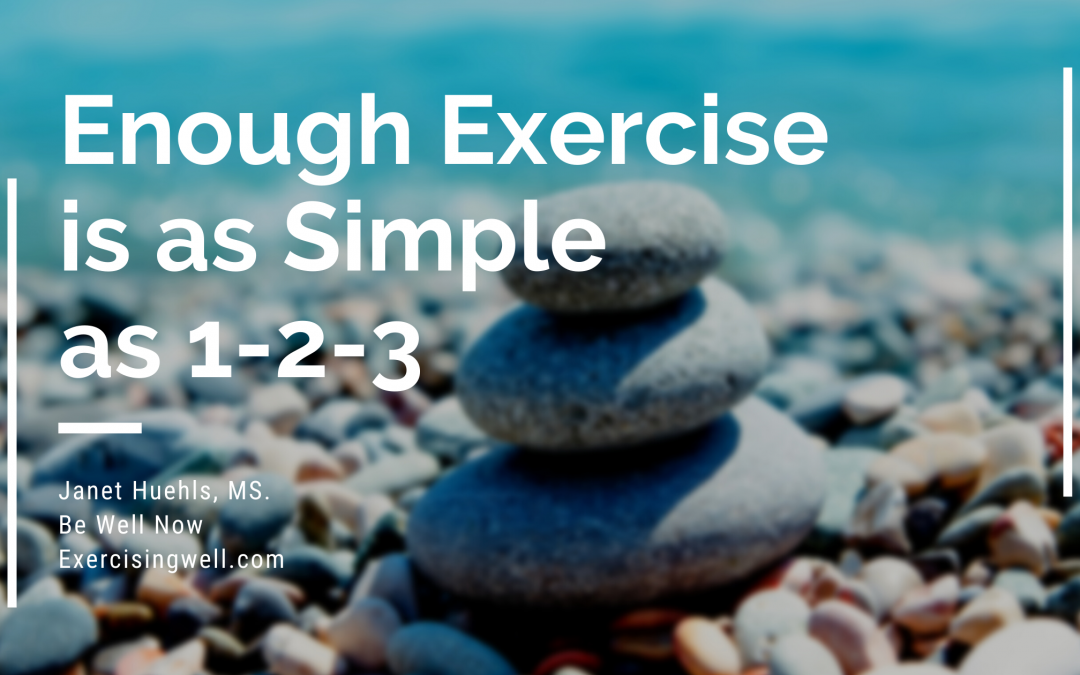 Enough Exercise is as Simple as 1-2-3
