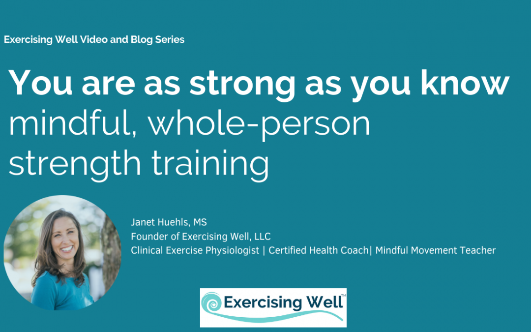 You are as strong as you know – mindful whole-person strength training
